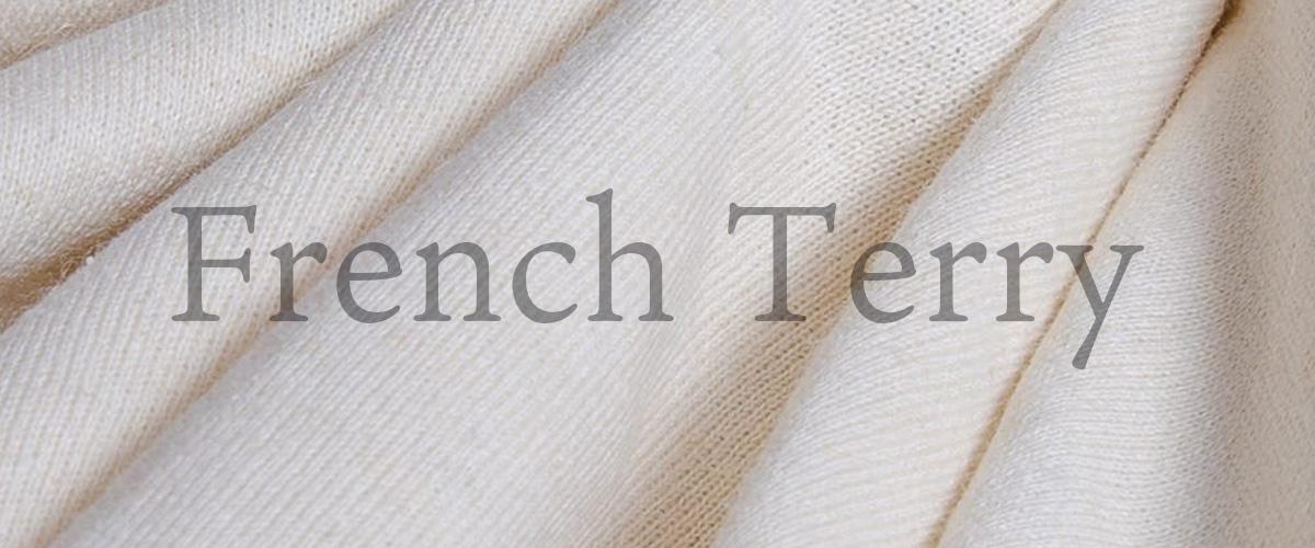 「フレンチテリープルオーバー」の「フレンチテリー」とはどういう意味?アルファベットで「French Terry」と記述するとの事。